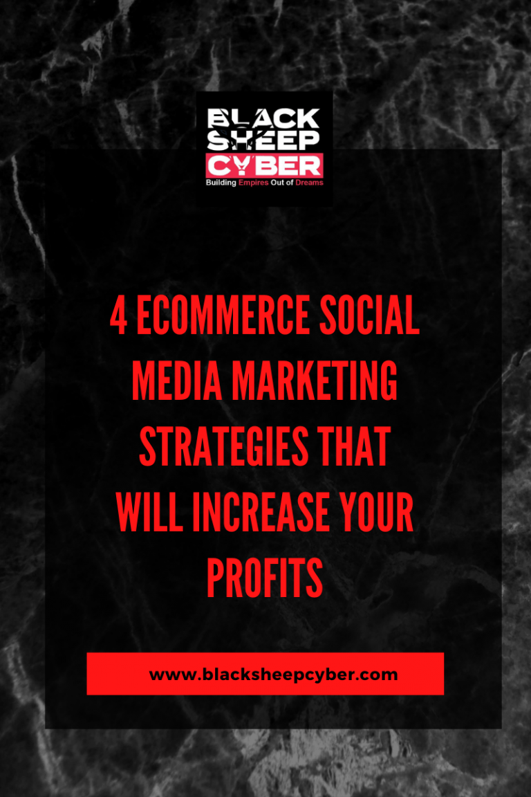 4 Ecommerce Social Media Marketing Strategies that Will Increase Your Profits
