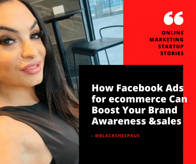 How Facebook Ads for eCommerce Can Boost Your Brand Awareness & Sales